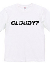 CLOUDY?