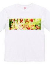 MIRA FLORES