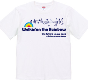 Walkin'on the Rainbow(ブルーバージョン