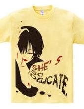 She's so_ delicate.