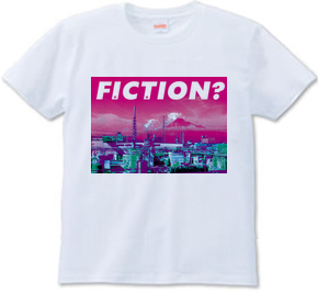 FICTION?