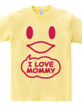 I LOVE MOMMY(R)