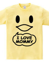 I LOVE MOMMY(K)