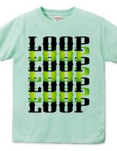 LOOP LOOP LOOP ・・・・・