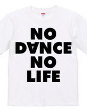NO DANCE NO LIFE