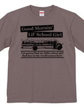 good mornin' lil' school girl