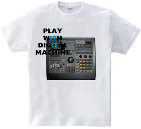 PLAY WITH DIGITAL MACHINE