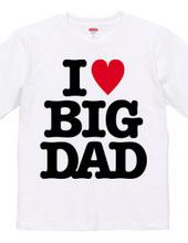 I LOVE BIG DAD