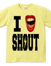 I LOVE SHOUT!!!!