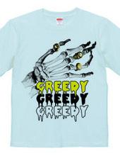 Greedy!
