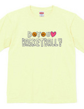 DO YOU LOVE BASKETBALL?