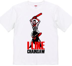 I LIKE CHAINSAW!