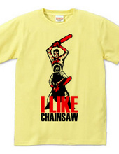 I LIKE CHAINSAW!