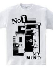 NOT FOR SALE MY MIND
