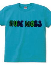 RUDE MOBS