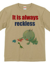 Anytime reckless