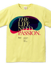THE LIFE NEED PASSION