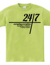 24/7 -twenty-four seven-