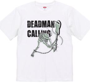DEADMAN CALLING
