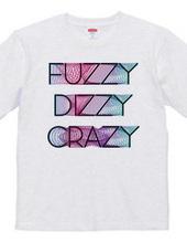 Fuzzy Dizzy Crazy