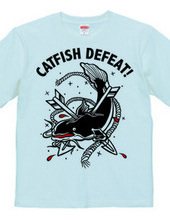 CATFISH DEFEAT!