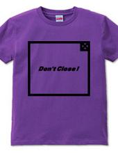 Don't Close ! 2