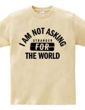 i am not asking 01
