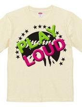 Play Loud