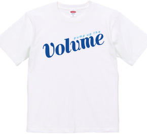 """Pump Up The Volume"" T-shirts"