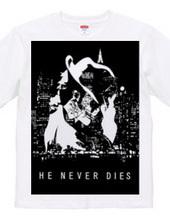 HE NEVER DIES