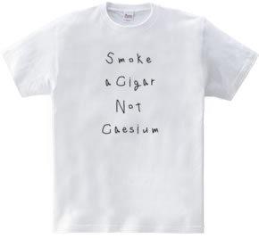 Smoke a cigar, not caesium