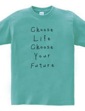 Choose life, choose your future