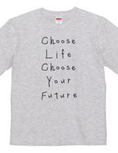 choose life, choose your future