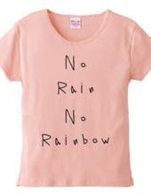 No Rain, No Rainbow
