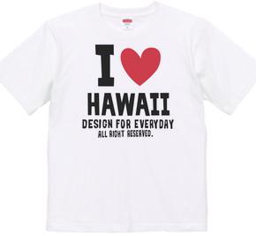 I LOVE HAWAII