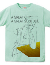 A great city, a great solitude