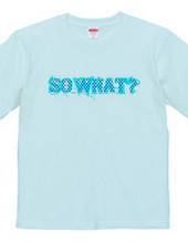 SO WHAT? blue ver.