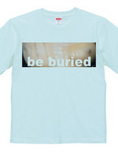 be buried