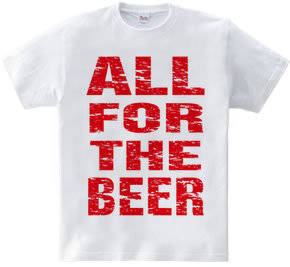 ALL FOR THE BEER_RED
