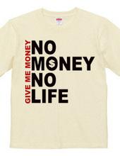 NO MONEY NO LIFE