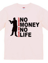 NO MONEY NO LIFE (robber)