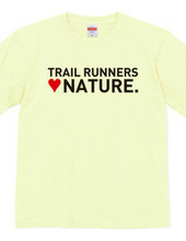 TRAIL RUNNERS LOVE NATURE.