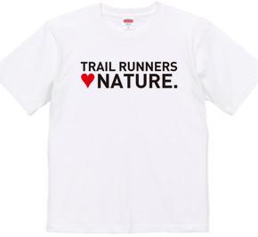 TRAIL RUNNERS LOVE NATURE.