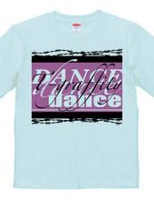 DANCE DANCE DANCE~T×G