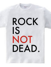 ROCK IS NOT DEAD.