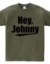 Hey,Johnny