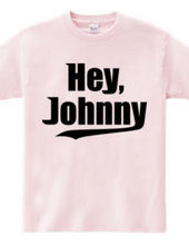 Hey,Johnny