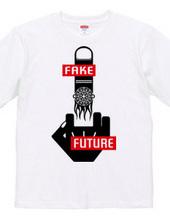 FFF (FAKE FUTURE FUCK ' N)