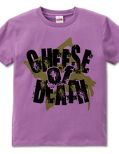 CHEESE OF DEATH