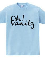Oh! Vanity